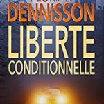 Inspiration lecture : Liberté Conditionnelle, de Florian Dennisson