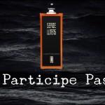 Participe Passé, l'oriental atypique de Serge Lutens